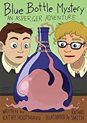 Blue Bottle Mystery - The Graphic Novel: An Asperger Adventure (Asperger Adventures)