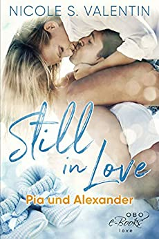Still in Love: Pia und Alexander