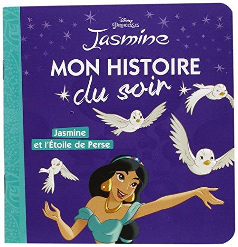 DISNEY PRINCESSES - Mon Histoire du Soir - Jasmine et l'étoile de perse