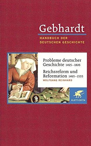 Gebhardt Handbuch der deutschen Geschichte in 24 Bänden. Bd.9: Probleme deutscher Geschichte (1495-1806). Reichsreform und Reformation (1495-1555)