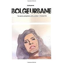 Bolge Urbane: Tra santi, psicopatici, poeti, puttane e delinquenti