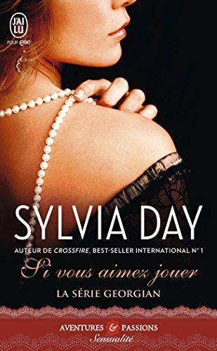 La série Georgian, Tome 2 : Si vous aimez jouer par Sylvia Day