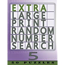 Extra Large Print Random Number Search 5: 50 Easy To See Puzzles: Volume 5
