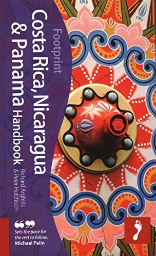Costa Rica, Nicaragua & Panama Handbook: Travel guide to Costa Rica, Nicaragua & Panama (Footprint Costa Rica, Nicaragua & Panama Handbook) by Peter Hutchison (2009-03-03)
