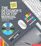 The Designer's Desktop Manual (Second Edition) by Jason Simmons (2010-05-01)