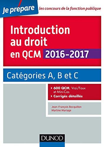Introduction au droit en QCM 2016-2017 - 4e d. - Catgories A, B et C - 600 QCM, corrigs dtaills