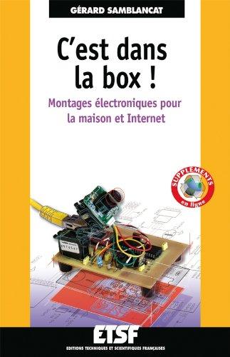 C'est dans la box ! Montages électroniques pour la maison et Internet