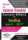 Current Affairs of India - April 2017: For Competitive Exams like UPSC, SSC, IAS, Banking, Insurance, Railways, MBA, Defence, State PCS, NDA, CDS, IES, TOFEL, PSU, etc.