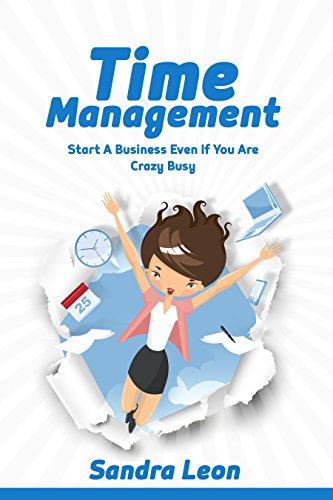 Time Management: Start A Business Even If You're Crazy Busy With These Productivity Habits