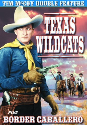 Tim McCoy Double Feature: Texas Wildcats (1939) / Border Caballero (1936) by Tim McCoy