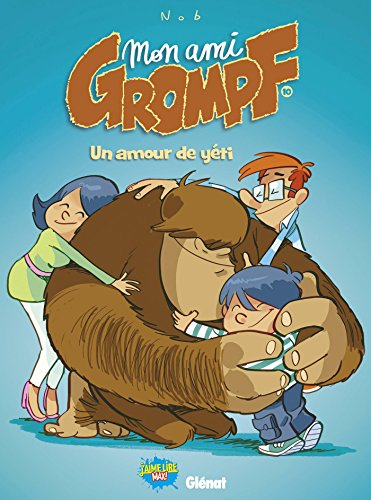 Mon ami Grompf, Tome 10 : Un amour de yéti