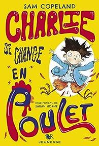 Charlie se change en poulet par Sam Copeland