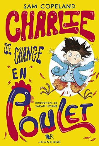 Charlie se change en poulet (01) par  Sam COPELAND