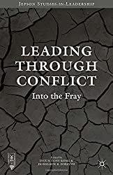 Leading through Conflict: Into the Fray (Jepson Studies in Leadership) (2016-01-20)