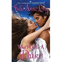 What I Did For a Duke: Pennyroyal Green Series by Julie Anne Long (2011-02-22)