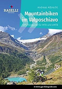 Mountainbiken im Valposchiavo: Raselli Sport Hotel (GPS Bikeguides für Mountainbiker 4) von [Albrecht, Andreas]