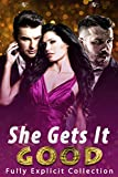 She Gets It Good… Fully Explicit Collection (English Edition)