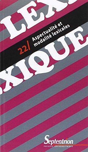 Lexique, N° 22 : Aspectualité et modalité lexicales