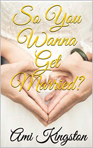 So You Wanna Get Married? (English Edition)