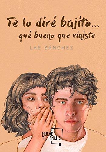 Te lo diré bajito... (Prosa poética) por Lae Sánchez
