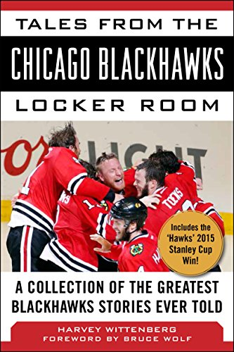 Tales from the Chicago Blackhawks Locker Room: A Collection of the Greatest Blackhawks Stories Ever Told (English Edition) por Harvey Wittenberg