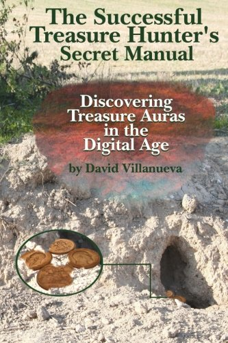 The Successful Treasure Hunter's Secret Manual: Discovering Treasure Auras in the Digital Age