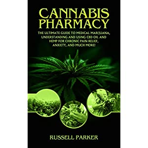 Cannabis Pharmacy: The Ultimate Guide To Medical M...