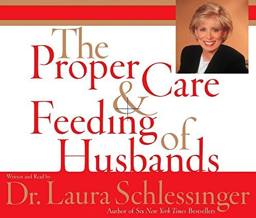 Proper Care and Feeding of Husbands CD by Laura Schlessinger (2003-12-30)