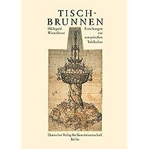 Tischbrunnen: Forschungen zur europäischen Tischkultur