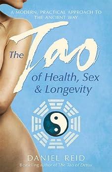 The Tao Of Health, Sex And Longevity (English Edition) von [Reid, Daniel]