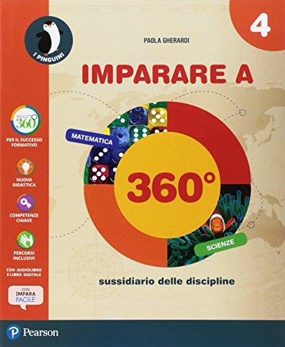 Imparare a 360°. Scientifico spezzato. Per la 4ª classe elementare. Con e-book. Con espansione online
