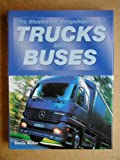 The Illustrated Encyclopedia of Trucks and Buses