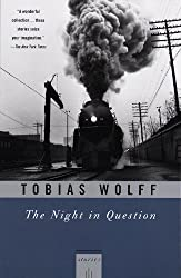 The Night In Question: Stories by Tobias Wolff (1997-09-30)