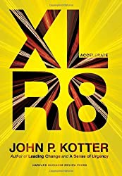 Accelerate: Building Strategic Agility for a Faster-Moving World by John P. Kotter (2014-04-08)