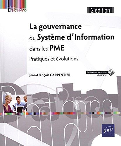 La gouvernance du Systme d'Information dans les PME : Pratiques et volutions