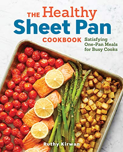 The Healthy Sheet Pan Cookbook: Satisfying One-Pan Meals for Busy Cooks (English Edition)