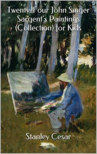 Twenty-Four John Singer Sargent's Paintings (Collection) for Kids (English Edition)