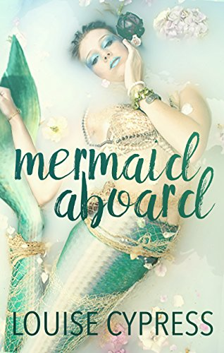Mermaid Aboard: A Mermaid Romance (English Edition)
