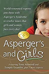 [Asperger's and Girls: World-renowned Experts Join Those with Asperger's Syndrome to Resolve Issues That Girls and Women Face Every Day] (By: Tony Attwood) [published: December, 2006]
