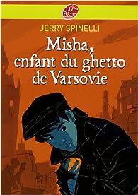 Misha, enfant du ghetto de Varsovie par Jerry Spinelli
