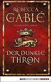 Buchinformationen und Rezensionen zu Der dunkle Thron: Historischer Roman (Waringham Saga 4) von Rebecca Gablé