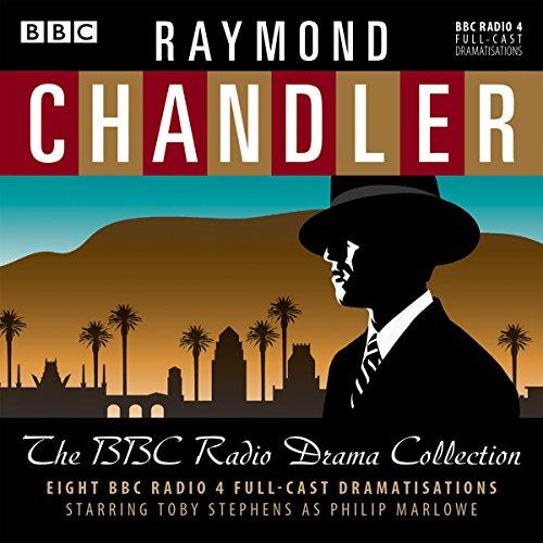 Raymond Chandler: The BBC Radio Drama Collection: 8 BBC Radio 4 full-cast dramatisations por Raymond Chandler