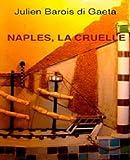 Image de Naples, la cruelle