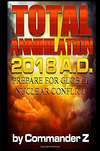 total-annihilation-2018-ad-prepare-for-global-nuclear-conflict