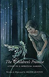 The Children's Promise: A Visit To A Spiritual Garden (English Edition)