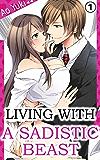Living with a Sadistic Beast Vol.1 (TL Manga)