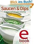 Saucen & Dips: Unsere 100 besten Reze...