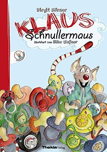 Preisvergleich Produktbild Klaus Schnullermaus: Mit Klaus der Maus den Schnuller abgewöhnen