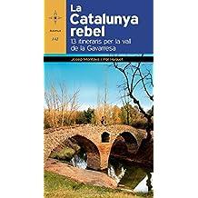 La Catalunya Rebel. 13 Itineraris Per La Vall De La Gavarresa (Azimut)