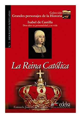 GPH 5 - la reina católica  (Isabel de Castilla) (Lecturas - Jóvenes Y Adultos - Grandes Personajes De La Historia - Nivel A)